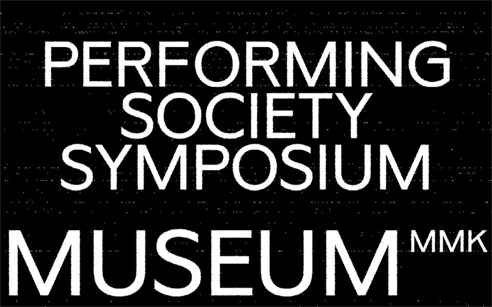 Symposium seminar performing society mmk visual 1